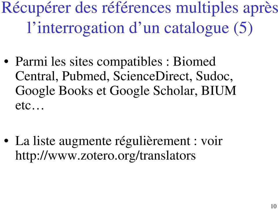 Pubmed, ScienceDirect, Sudoc, Google Books et Google Scholar, BIUM