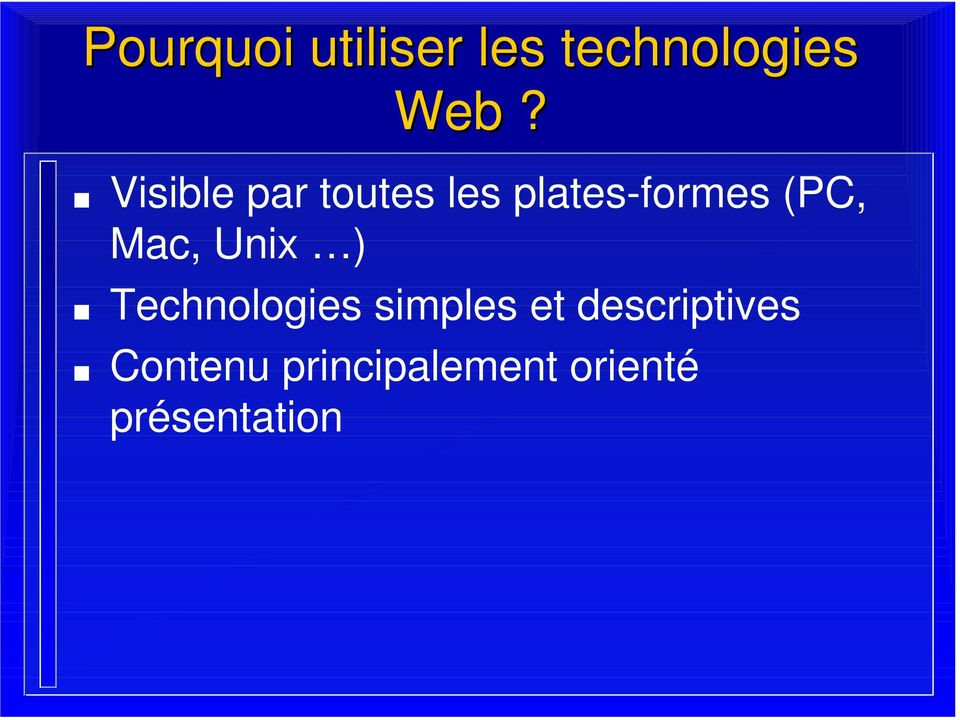 Mac, Unix ) Technologies simples et