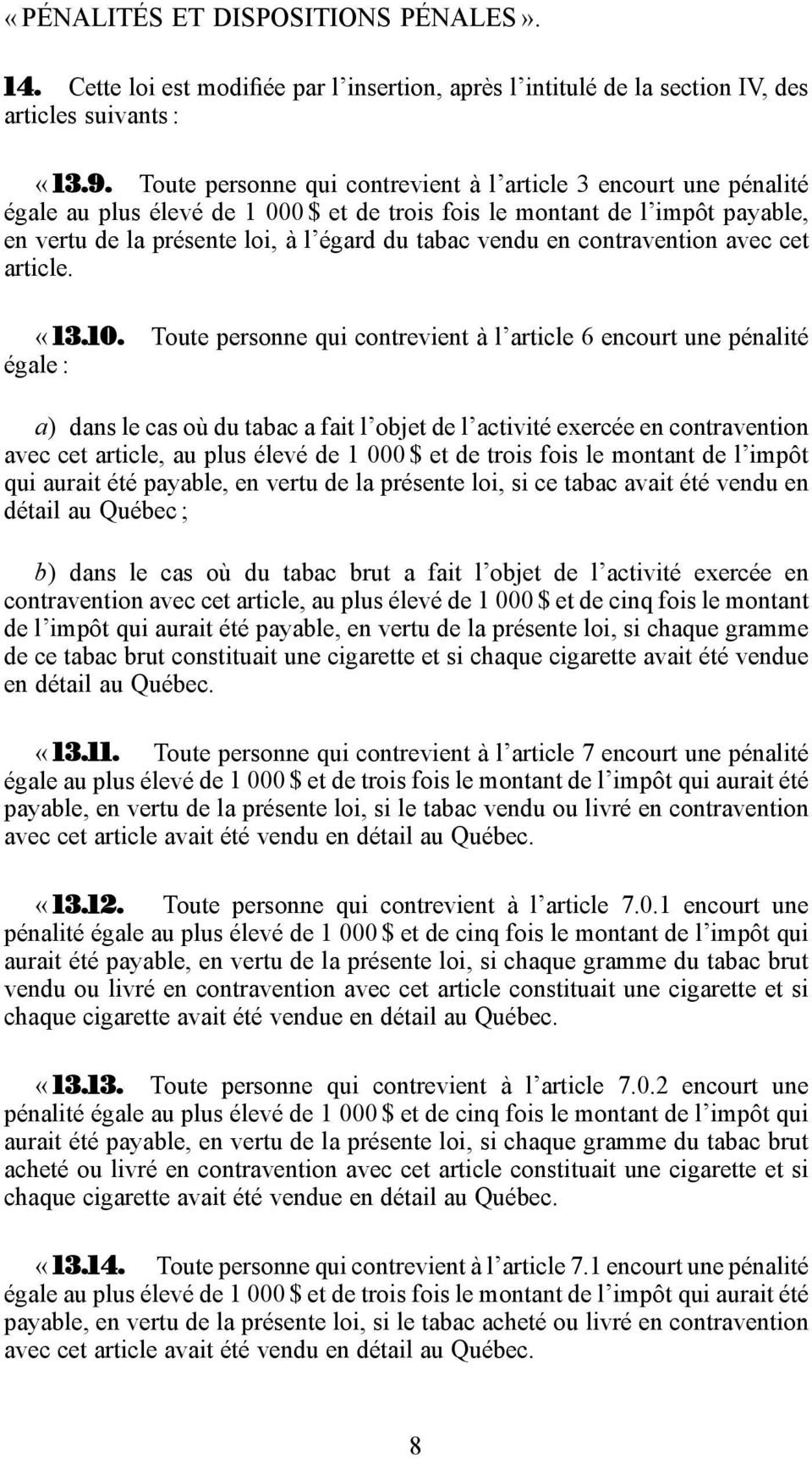 en contravention avec cet article. «13.10.