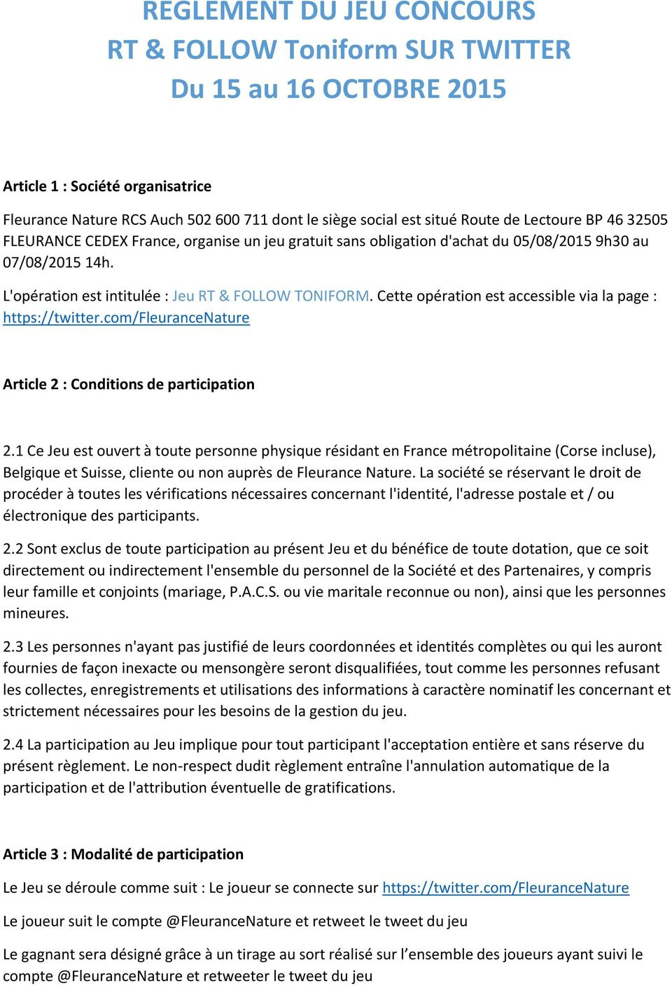 Cette opération est accessible via la page : https://twitter.com/fleurancenature Article 2 : Conditions de participation 2.