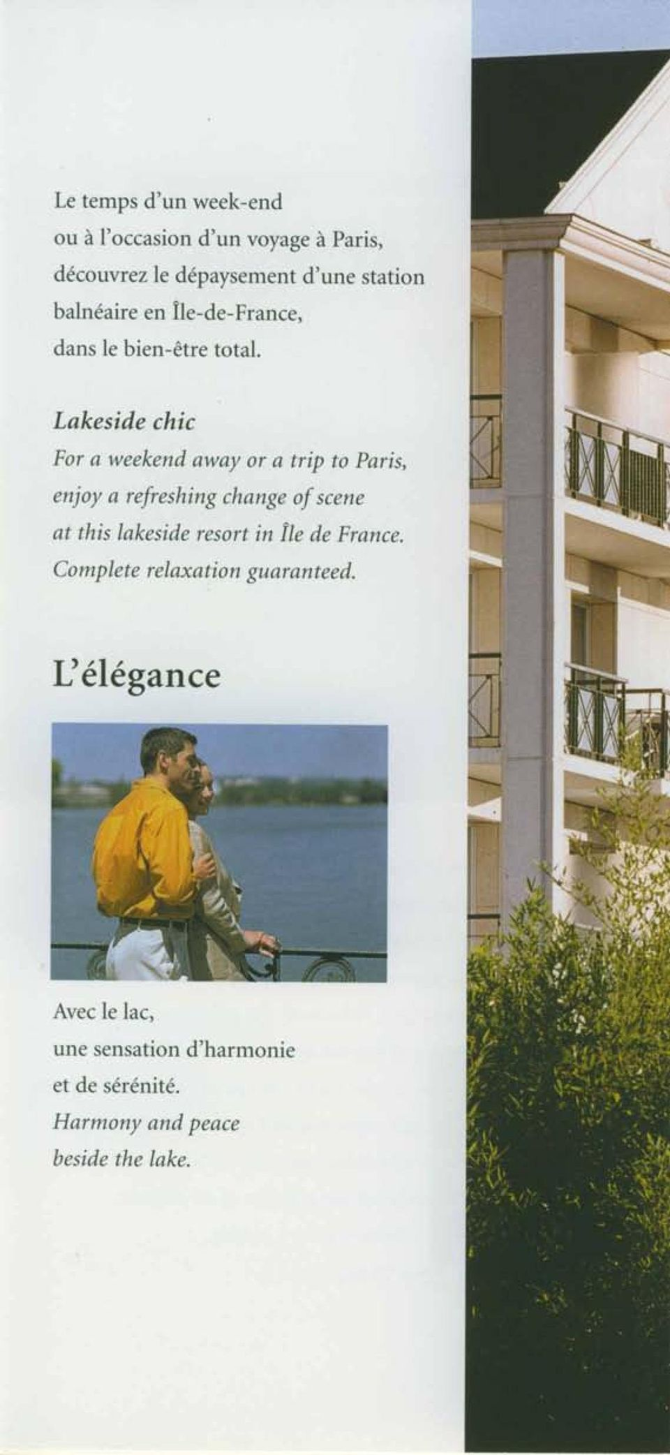 Lakeside chic For a weekend away or a trip to Paris, enjoy a refreshing change of scene at this