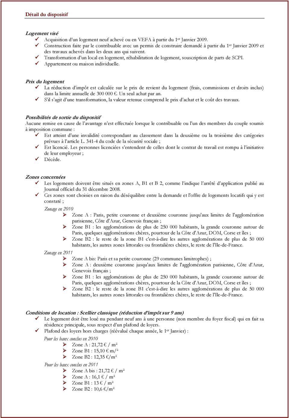 Transformation d un local en logement, réhabilitation de logement, souscription de parts de SCPI. Appartement ou maison individuelle.