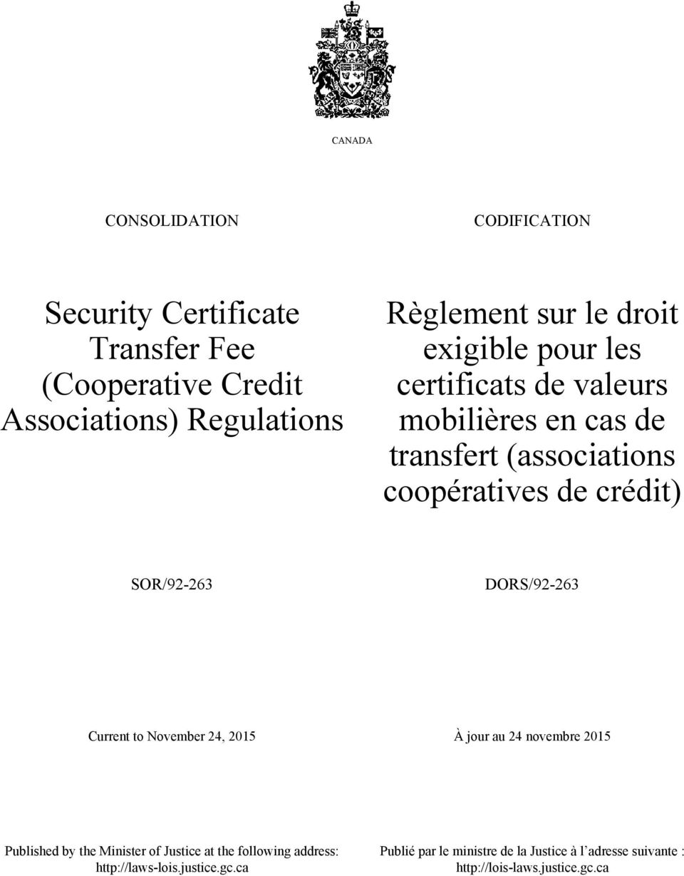 SOR/92-263 DORS/92-263 Current to November 24, 2015 À jour au 24 novembre 2015 Published by the Minister of Justice at the