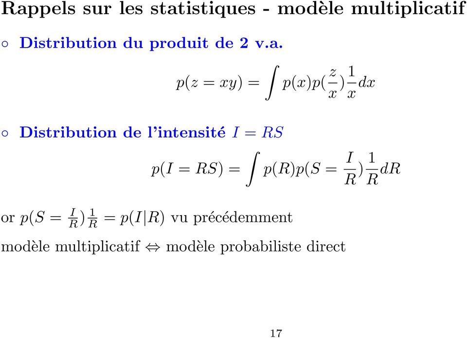 p(z = xy) = p(x)p( z x ) 1 x dx Distribution de l intensité I = RS p(i