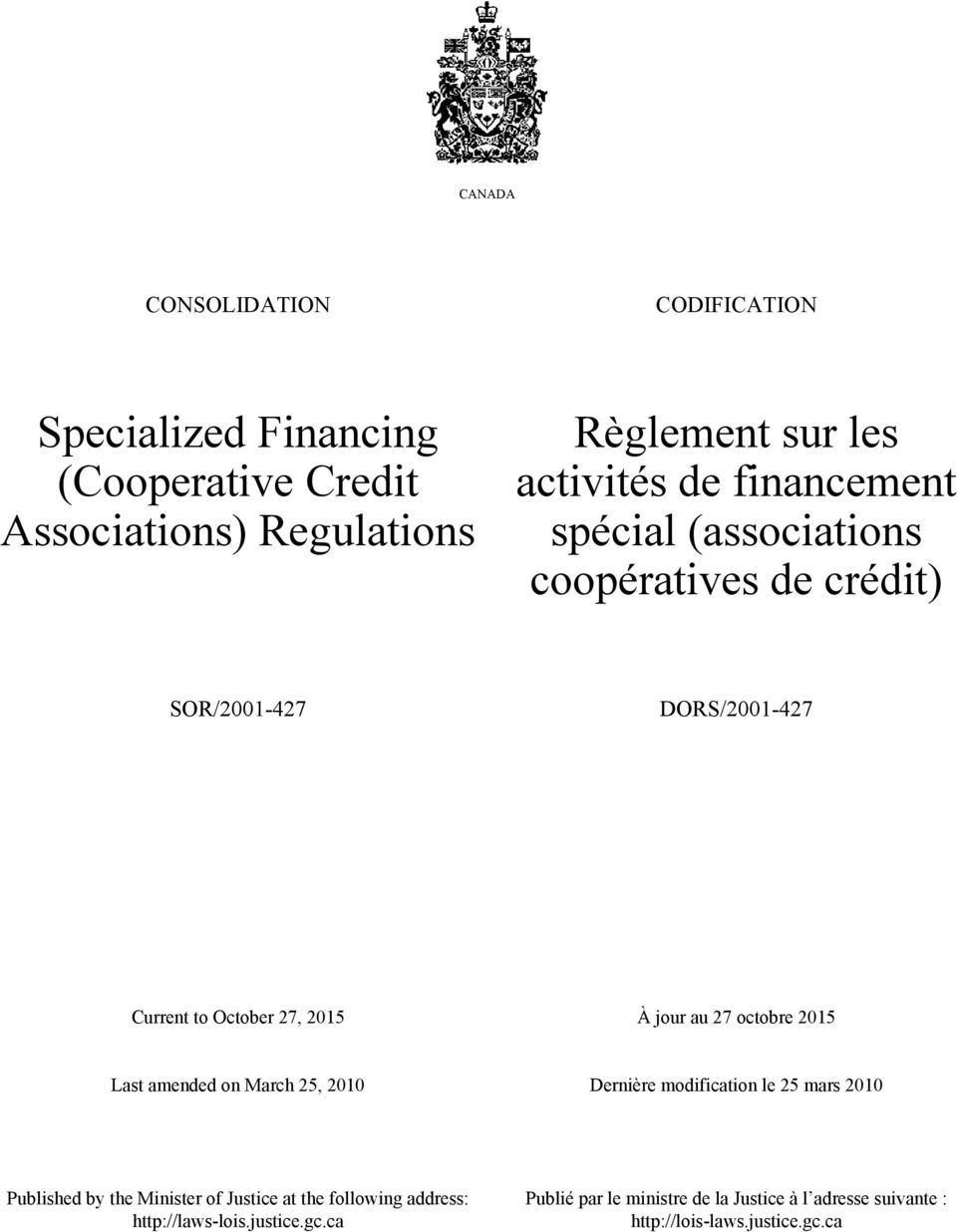 octobre 2015 Last amended on March 25, 2010 Dernière modification le 25 mars 2010 Published by the Minister of Justice at the