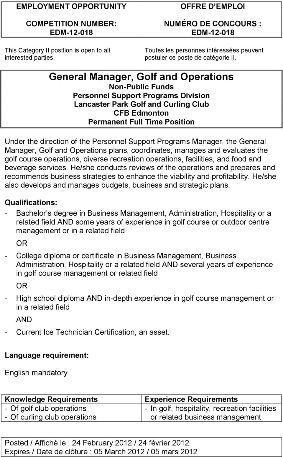 Personnel Support Programs Manager, the General Manager, Golf and Operations plans, coordinates, manages and evaluates the golf course operations, diverse recreation operations, facilities, and food