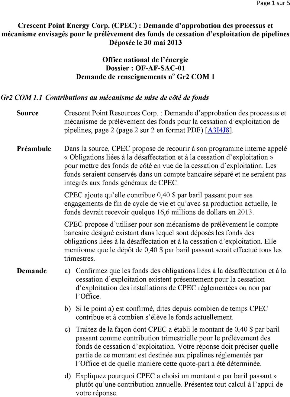 OF-AF-SAC-01 de renseignements n o Gr2 COM 1 Gr2 COM 1.1 Contributions au mécanisme de mise de côté de fonds Source Crescent Point Resources Corp.