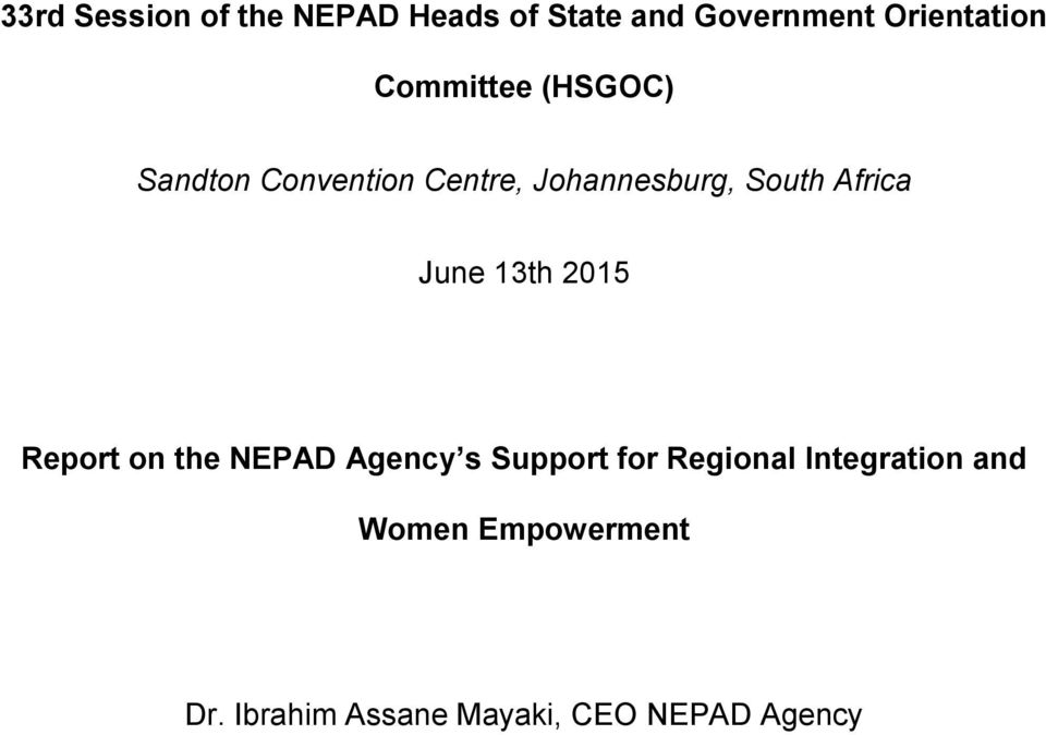 Africa June 13th 2015 Report on the NEPAD Agency s Support for