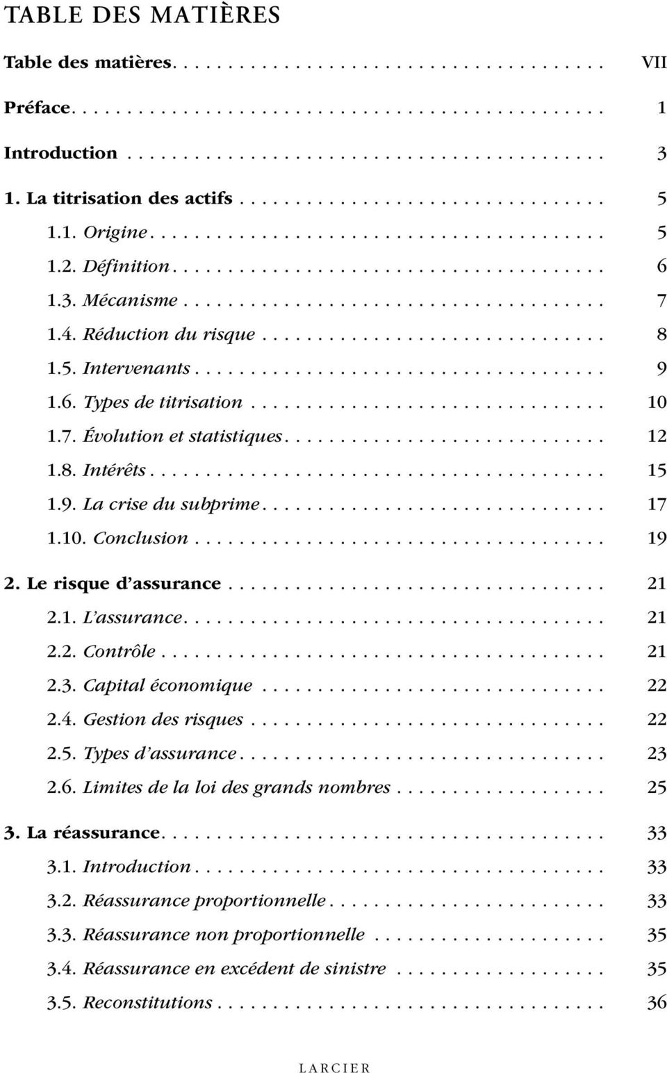 4. Réduction du risque............................... 8 1.5. Intervenants..................................... 9 1.6. Types de titrisation................................ 10 1.7.