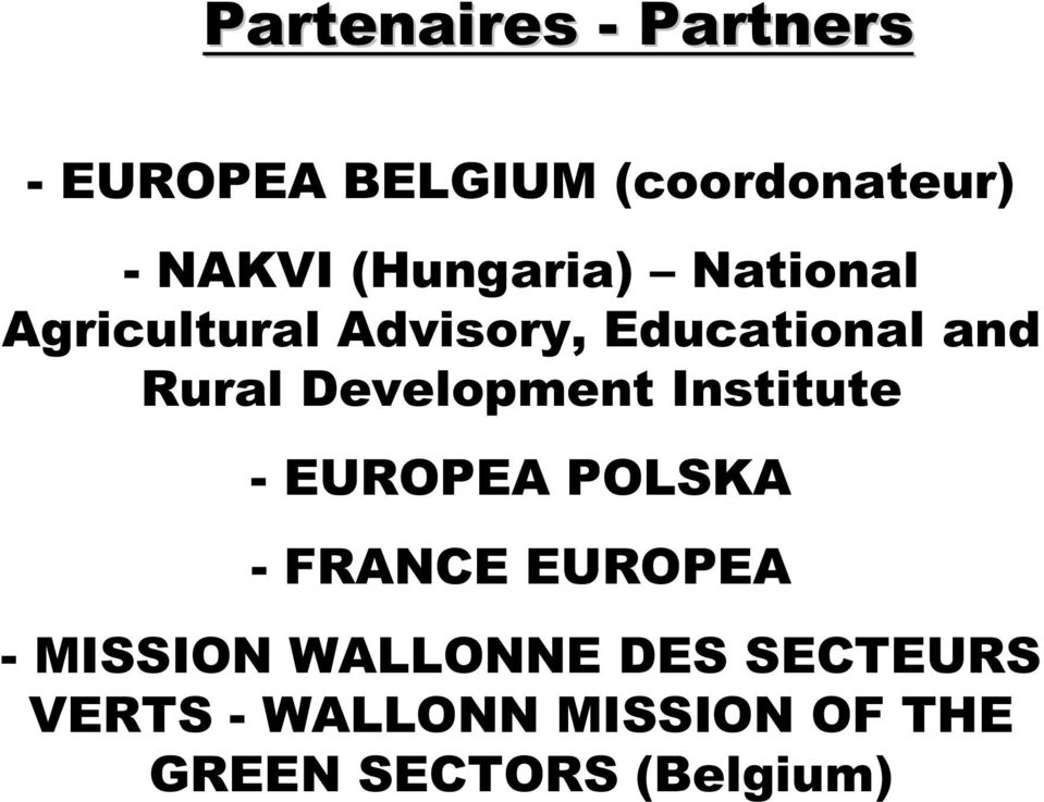 Development Institute - EUROPEA POLSKA - FRANCE EUROPEA - MISSION