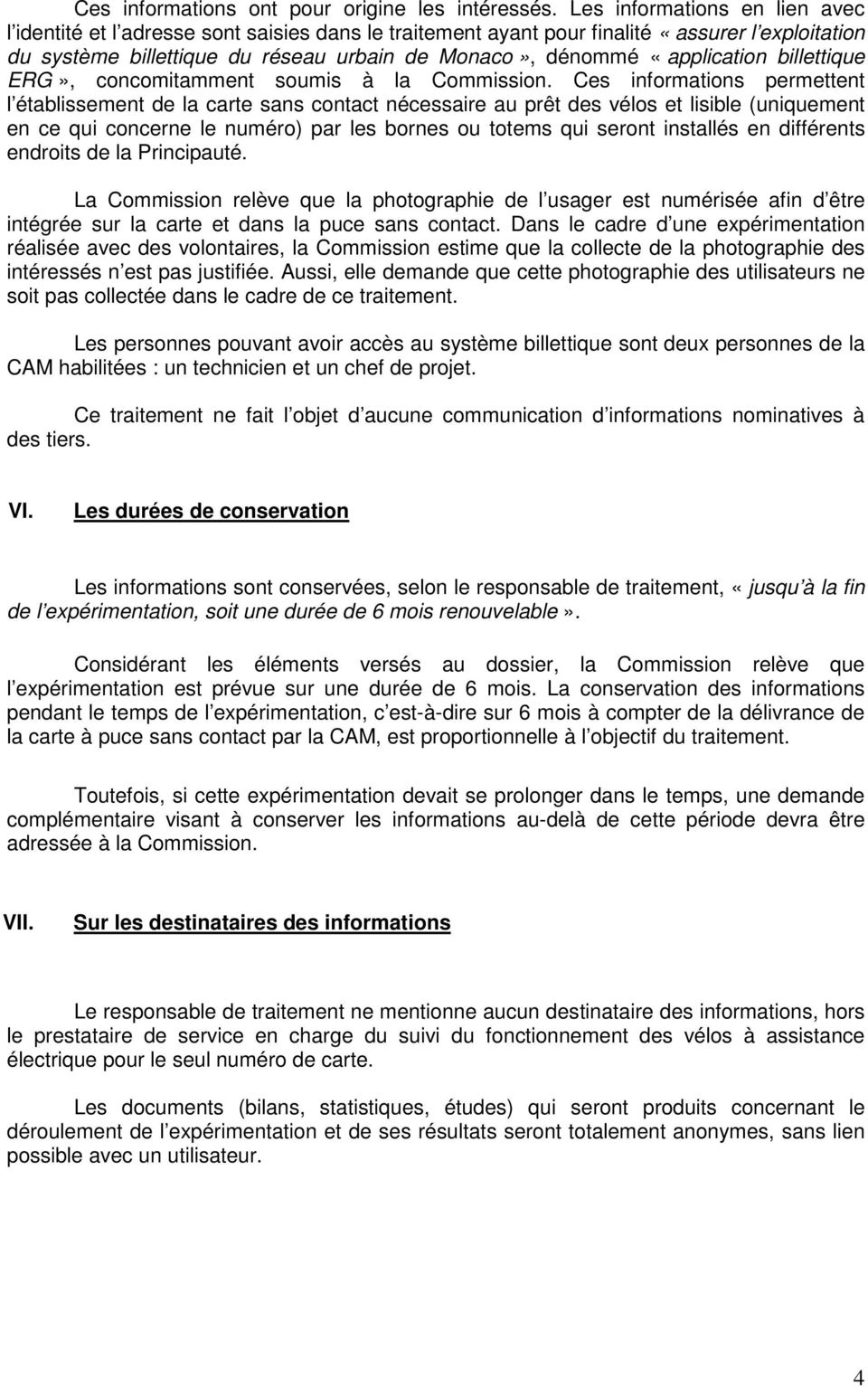 «application billettique ERG», concomitamment soumis à la Commission.