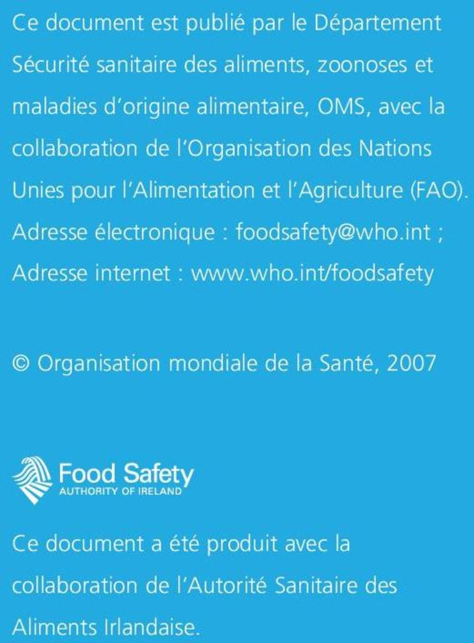 Agriculture (FAO). Adresse électronique : foodsafety@who.