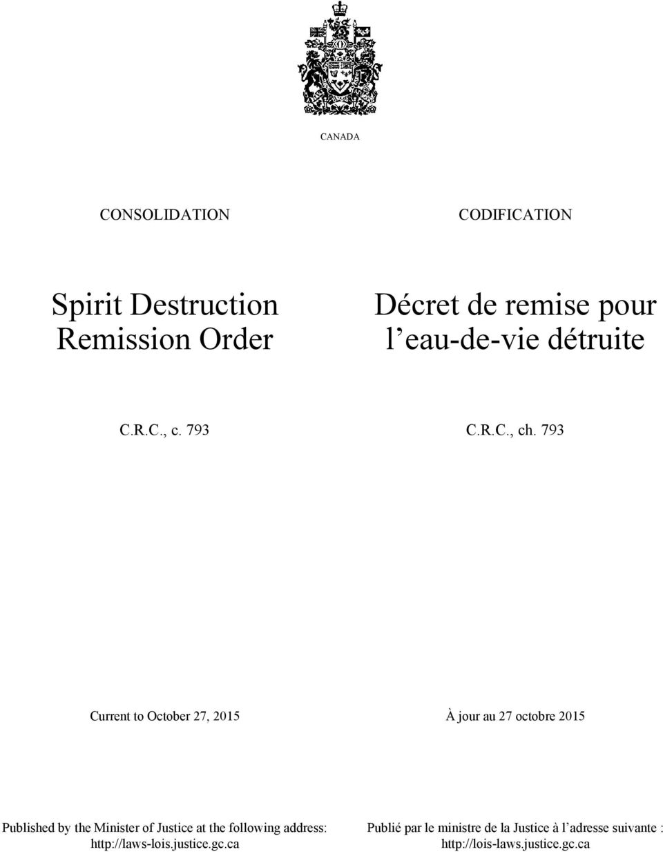 793 Current to October 27, 2015 À jour au 27 octobre 2015 Published by the Minister of Justice