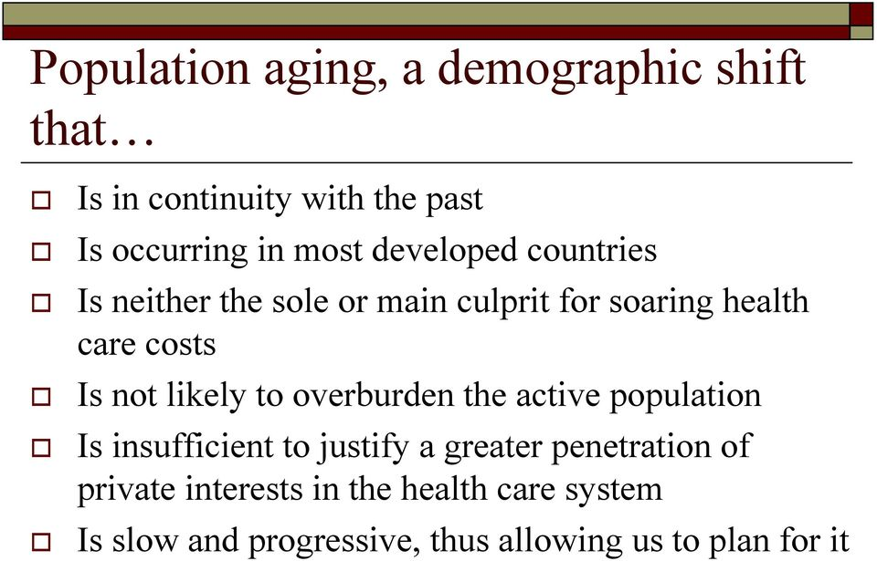 likely to overburden the active population Is insufficient to justify a greater penetration of