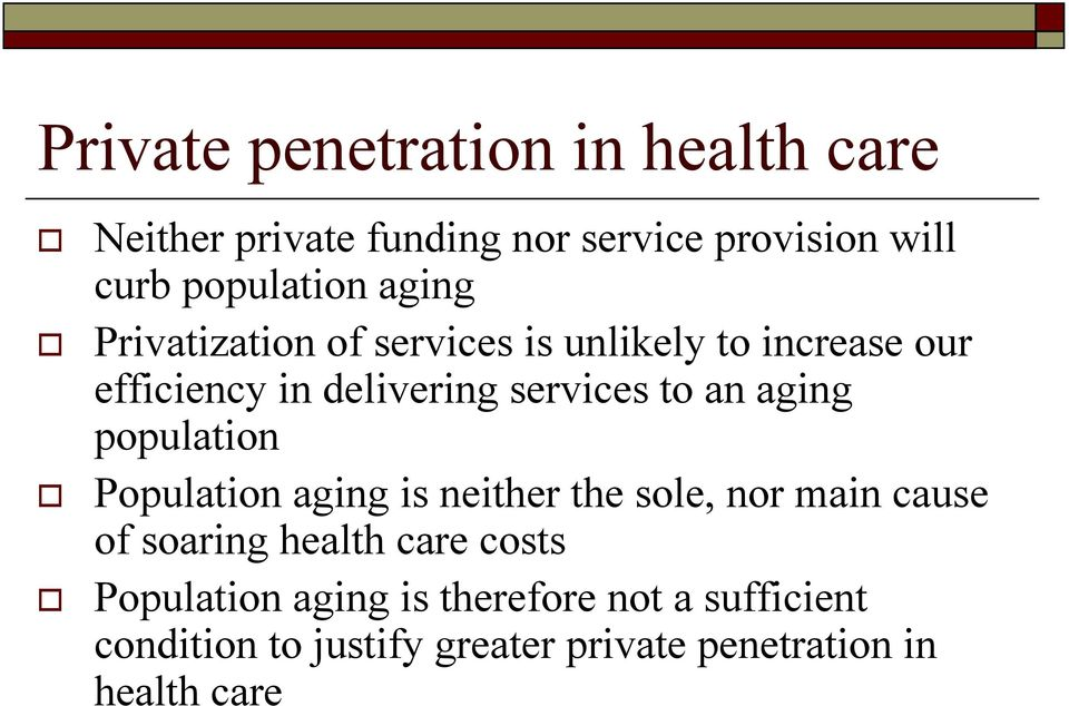 aging population Population aging is neither the sole, nor main cause of soaring health care costs