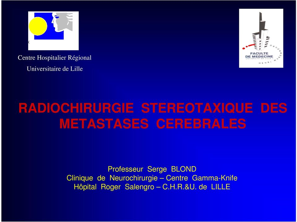 CEREBRALES Professeur Serge BLOND Clinique de