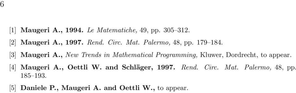 , New Trends in Mathematical Programming, Kluwer, Dordrecht, to appear. [4] Maugeri A.