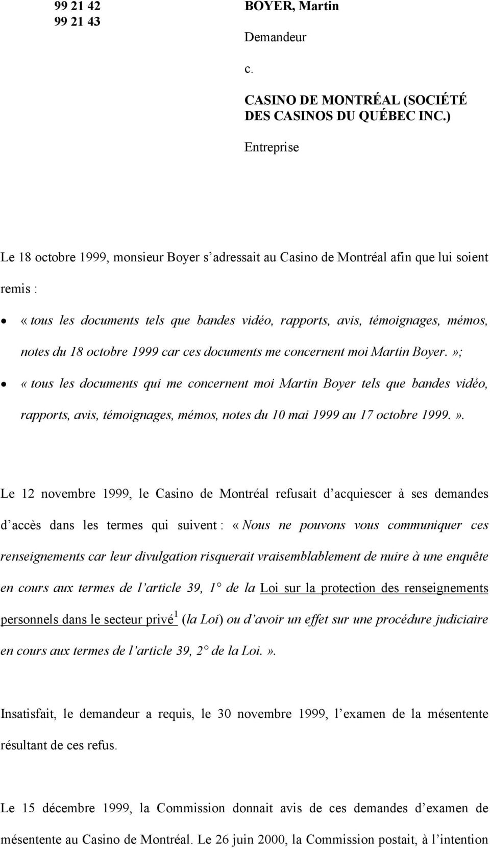 18 octobre 1999 car ces documents me concernent moi Martin Boyer.