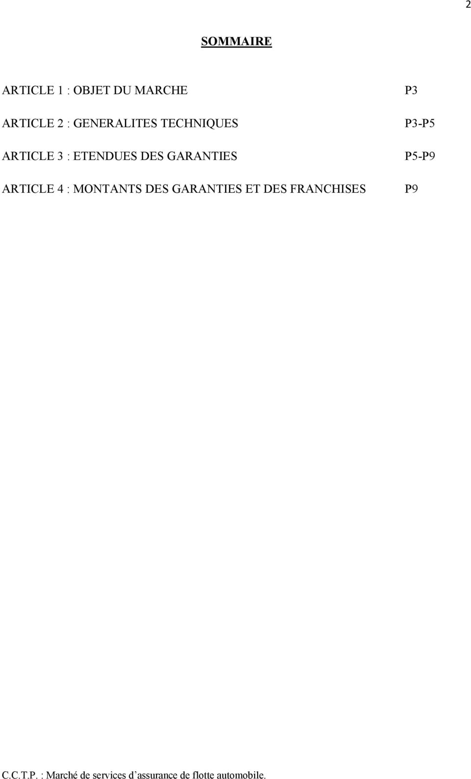 : ETENDUES DES GARANTIES ARTICLE 4 :