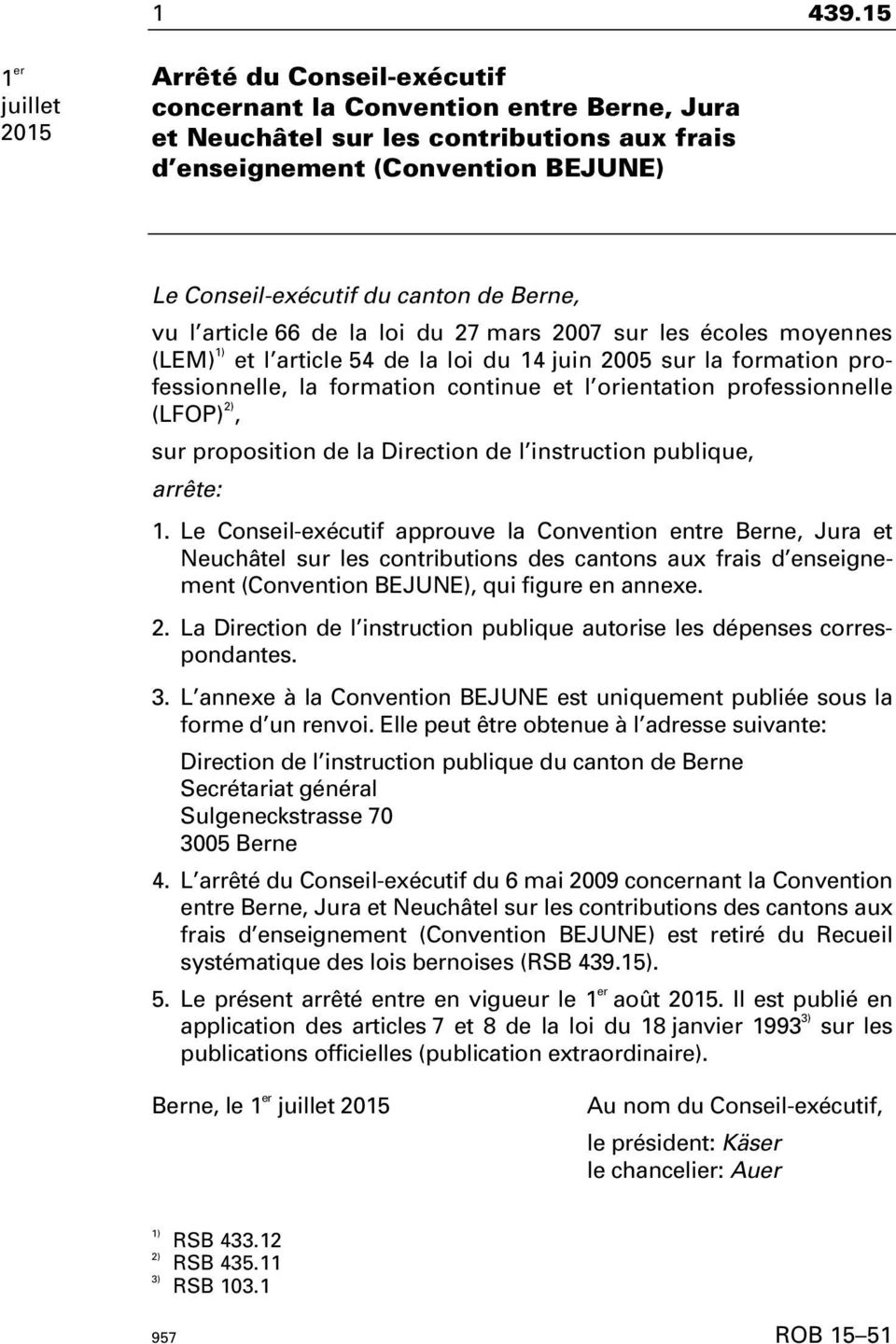 orientation professionnelle (LFOP) ), sur proposition de la Direction de l instruction publique, arrête: 1.