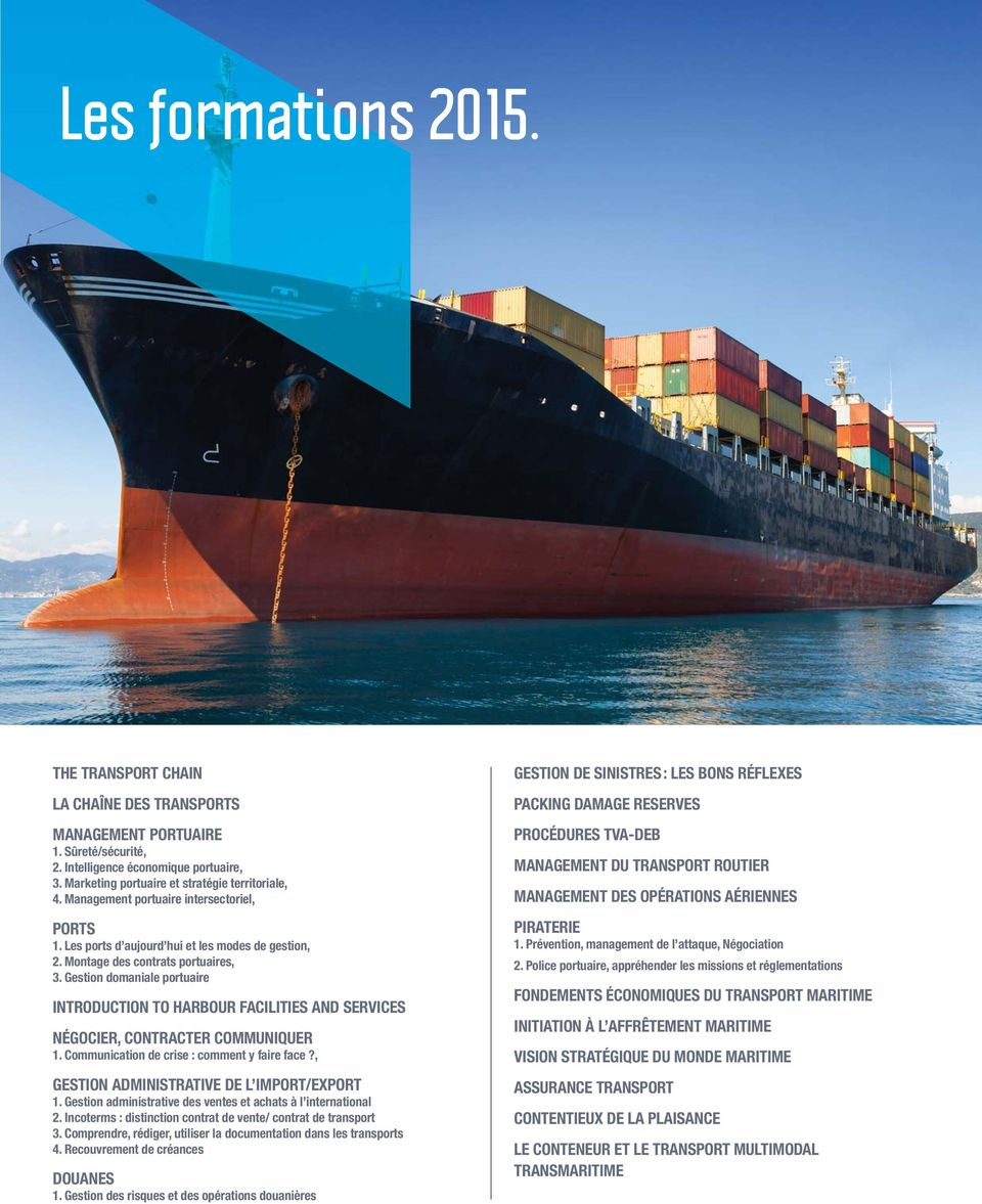 Gestion domaniale portuaire INTRODUCTION TO HARBOUR FACILITIES AND SERVICES NÉGOCIER, CONTRACTER COMMUNIQUER 1. Communication de crise : comment y faire face?