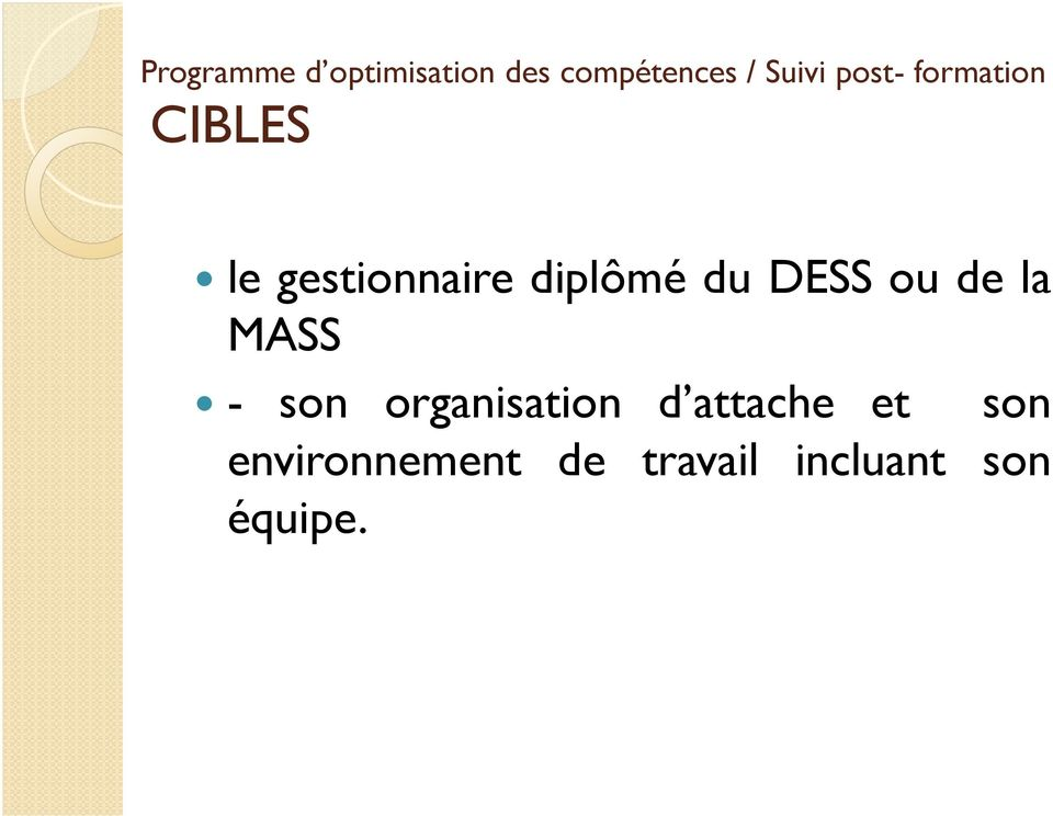 DESS ou de la MASS - son organisation d attache
