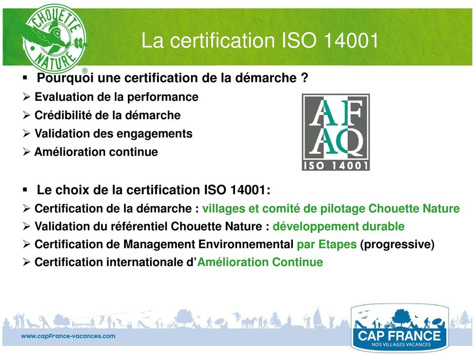 certification ISO 14001: Certification de la démarche : villages et comité de pilotage Chouette Nature Validation du