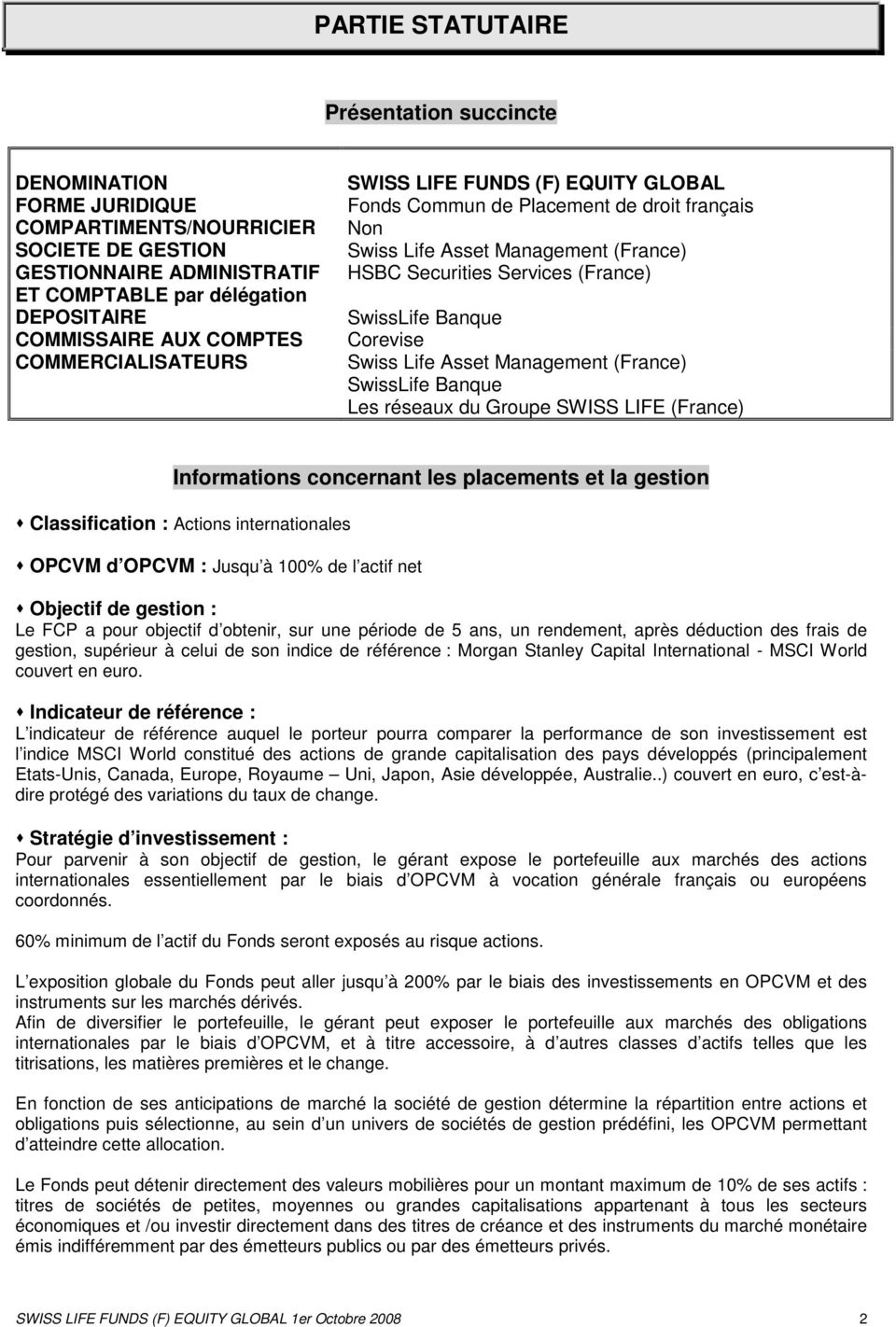 Corevise Swiss Life Asset Management (France) SwissLife Banque Les réseaux du Groupe SWISS LIFE (France) Informations concernant les placements et la gestion Classification : Actions internationales