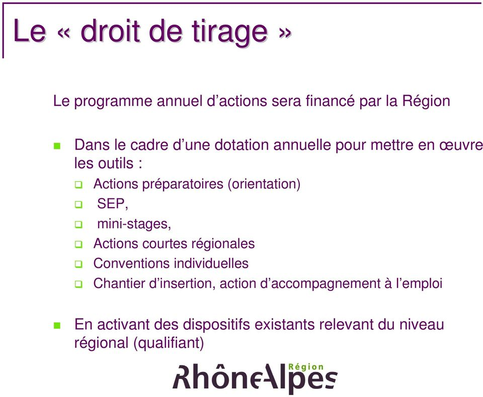 mini-stages, Actions courtes régionales Conventions individuelles Chantier d insertion, action d