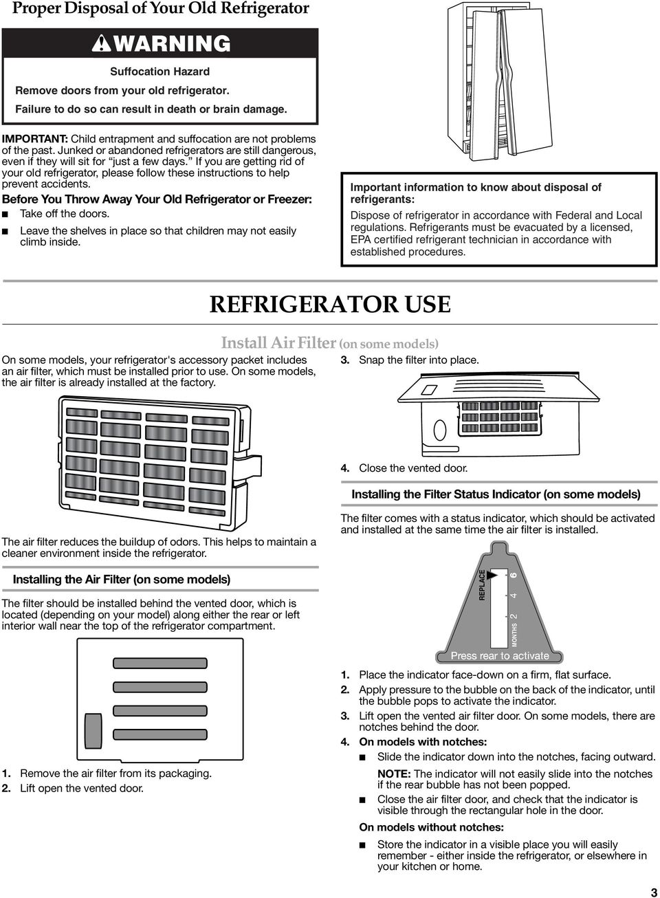 If you are getting rid of your old refrigerator, please follow these instructions to help prevent accidents. Before You Throw Away Your Old Refrigerator or Freezer: Take off the doors.
