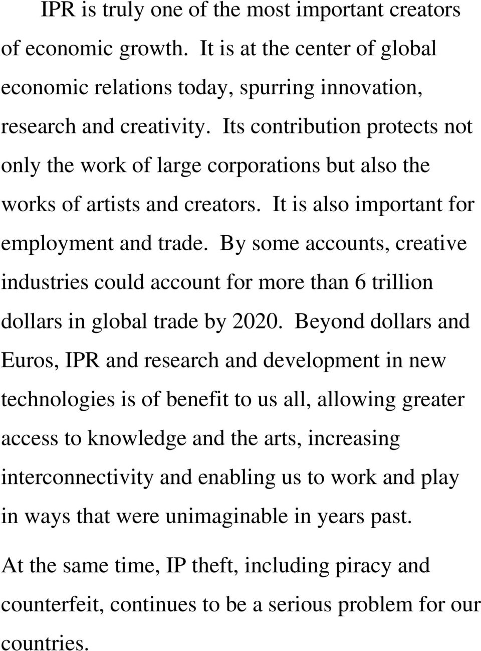 By some accounts, creative industries could account for more than 6 trillion dollars in global trade by 2020.