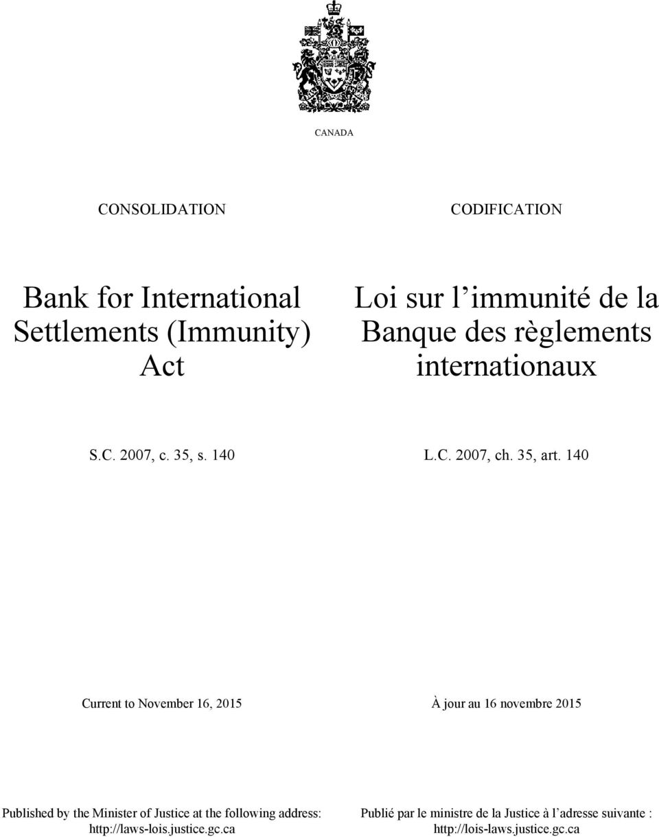 140 Current to November 16, 2015 À jour au 16 novembre 2015 Published by the Minister of Justice at the