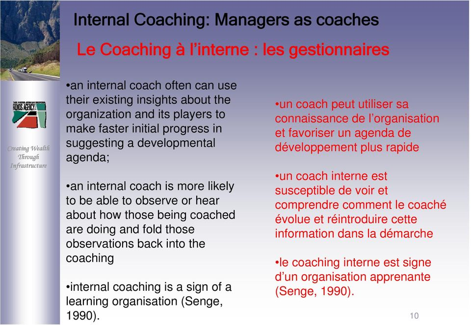 the coaching internal coaching is a sign of a learning organisation (Senge, 1990).