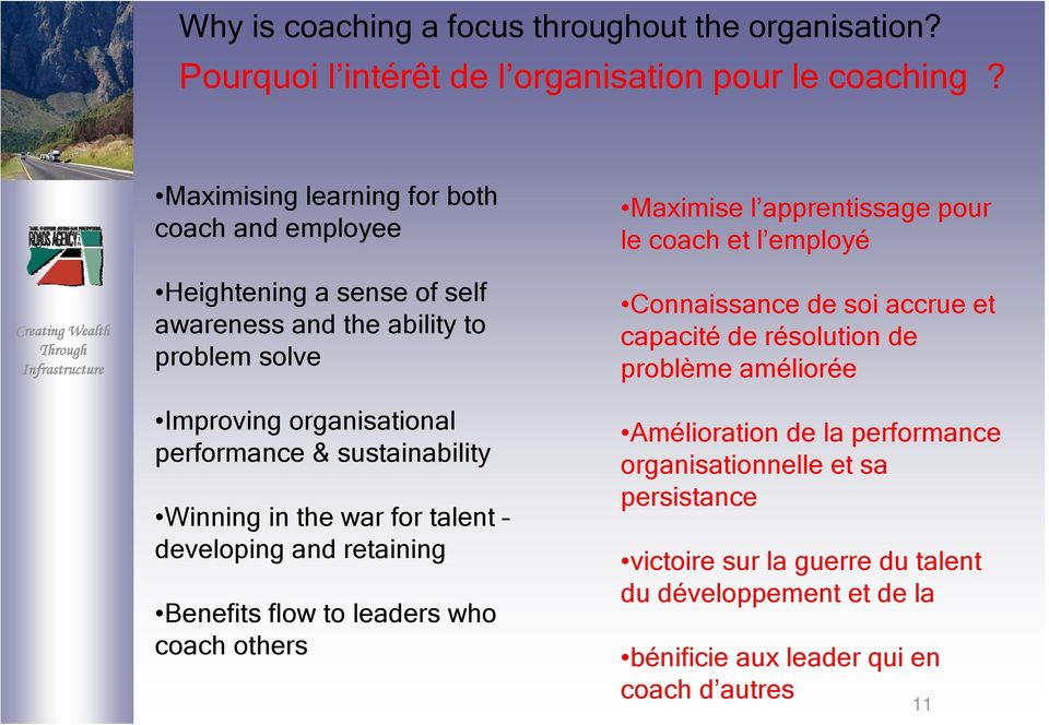 sustainability Winning in the war for talent developing and retaining Benefits flow to leaders who coach others Maximise l apprentissage pour le coach et l employé
