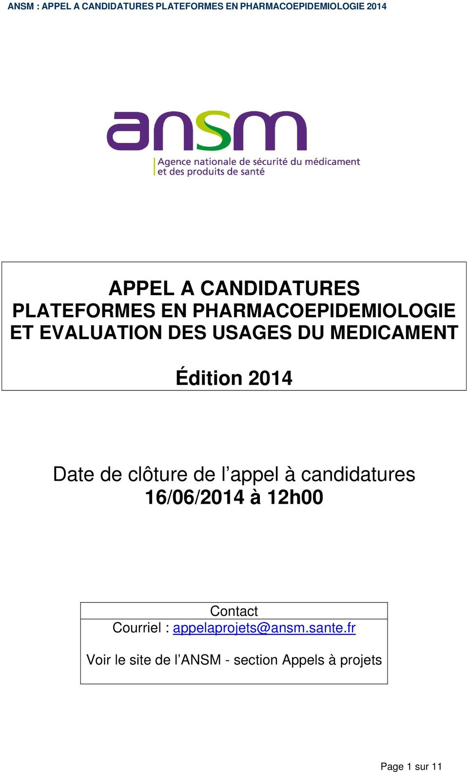 appel à candidatures 16/06/2014 à 12h00 Contact Courriel :