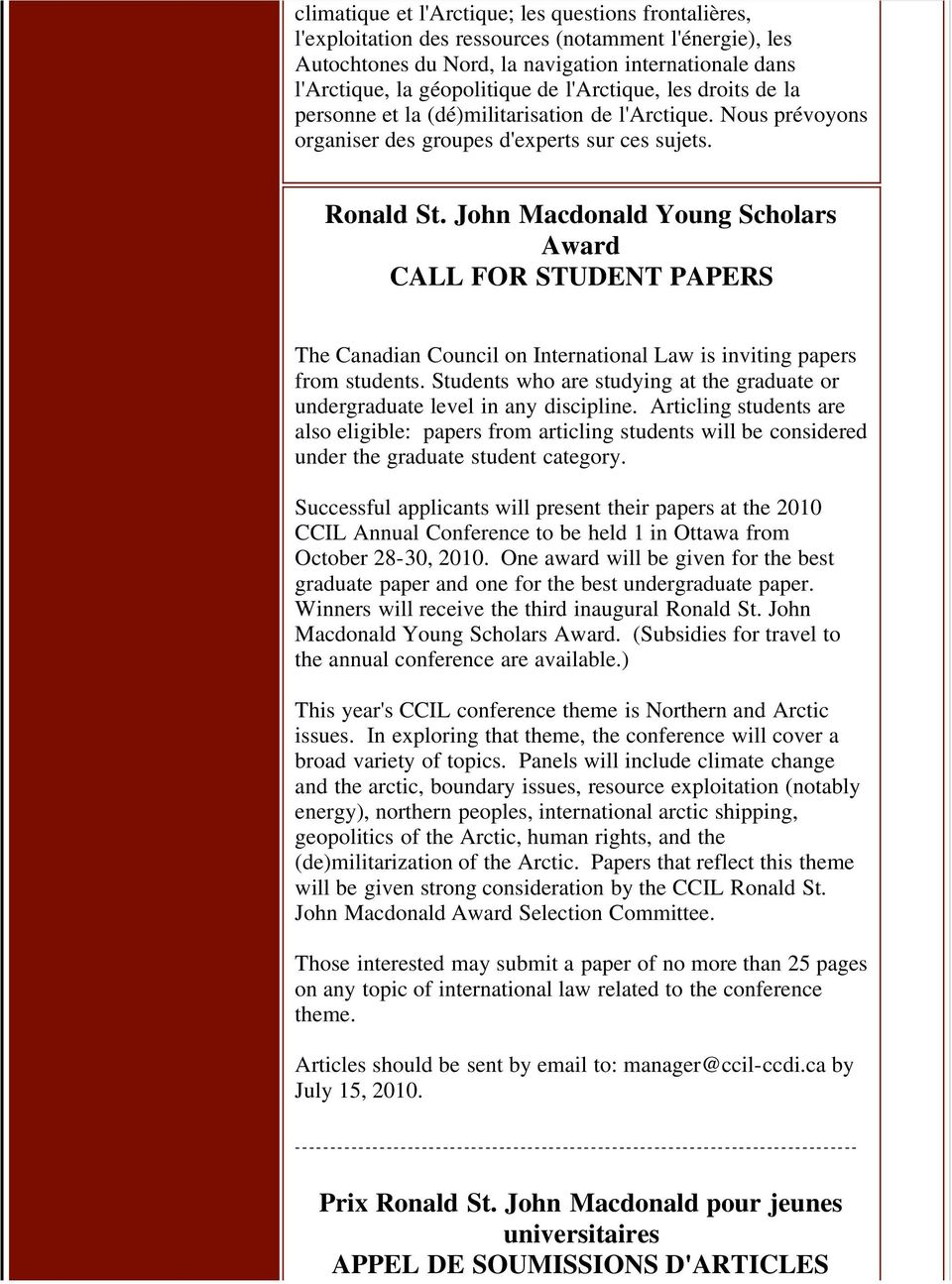 John Macdonald Young Scholars Award CALL FOR STUDENT PAPERS The Canadian Council on International Law is inviting papers from students.