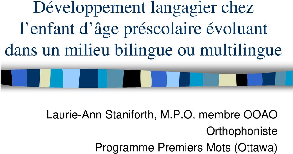 multilingue Laurie-Ann Staniforth, M.P.