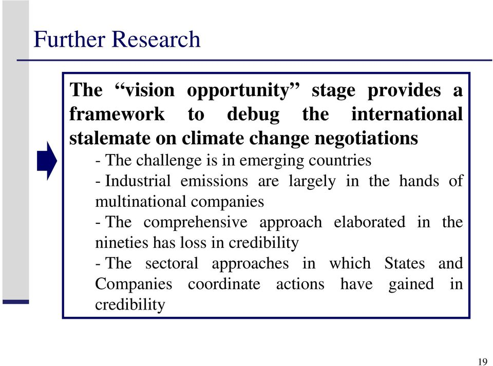 the hands of multinational companies - The comprehensive approach elaborated in the nineties has loss in