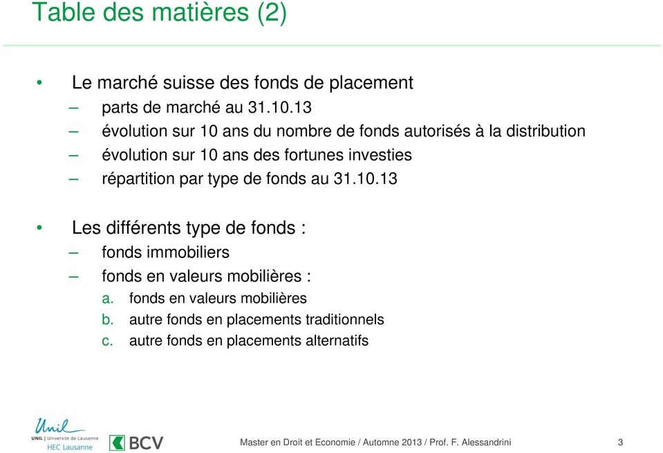 investies répartition par type de fonds au 31.10.