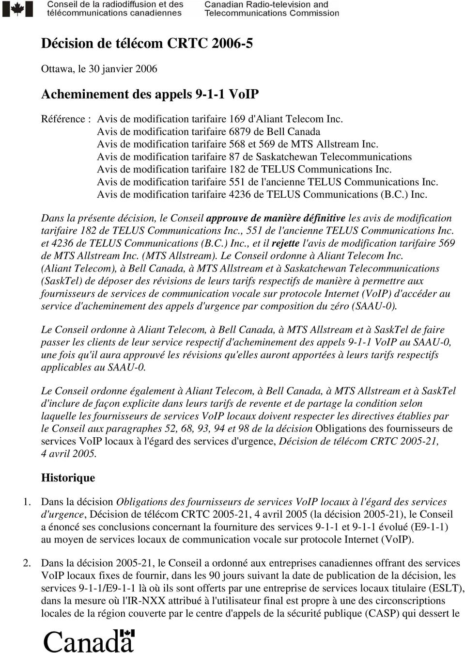 Avis de modification tarifaire 87 de Saskatchewan Telecommunications Avis de modification tarifaire 182 de TELUS Communications Inc.