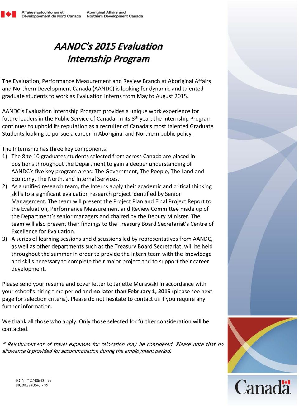 In its 8 th year, the Internship Program continues to uphold its reputation as a recruiter of Canada s most talented Graduate Students looking to pursue a career in Aboriginal and Northern public