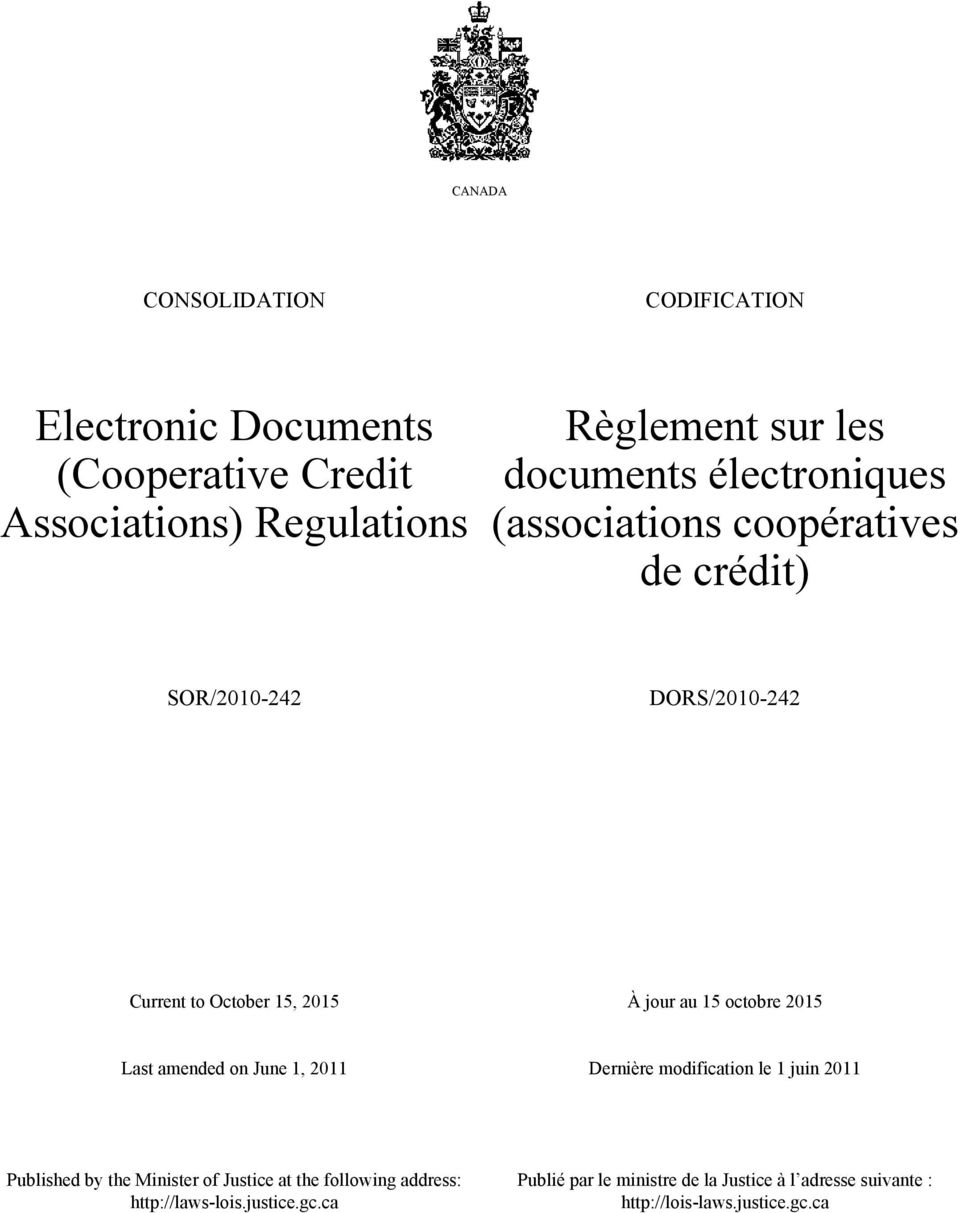 15 octobre 2015 Last amended on June 1, 2011 Dernière modification le 1 juin 2011 Published by the Minister of Justice at the