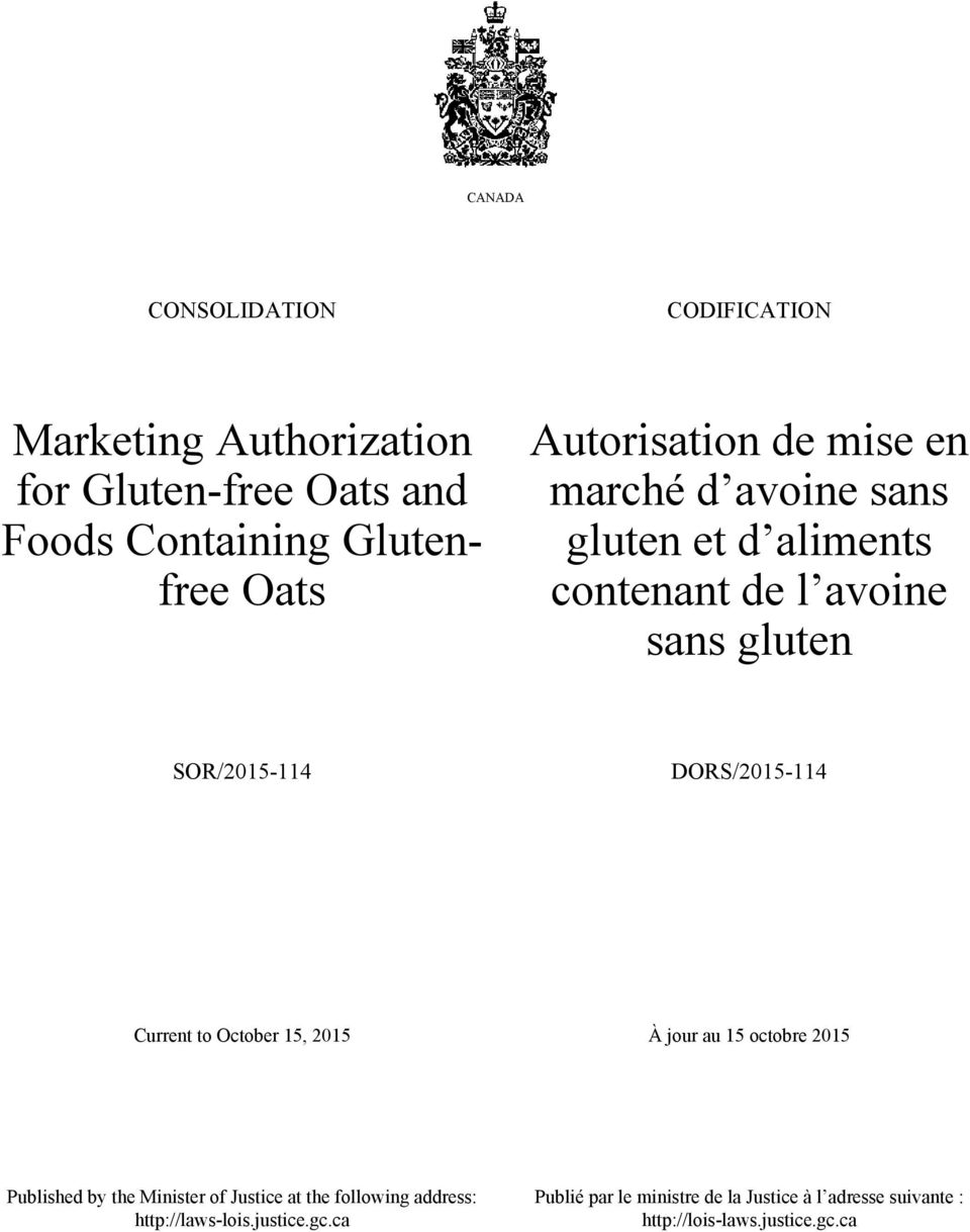 DORS/2015-114 Current to October 15, 2015 À jour au 15 octobre 2015 Published by the Minister of Justice at the
