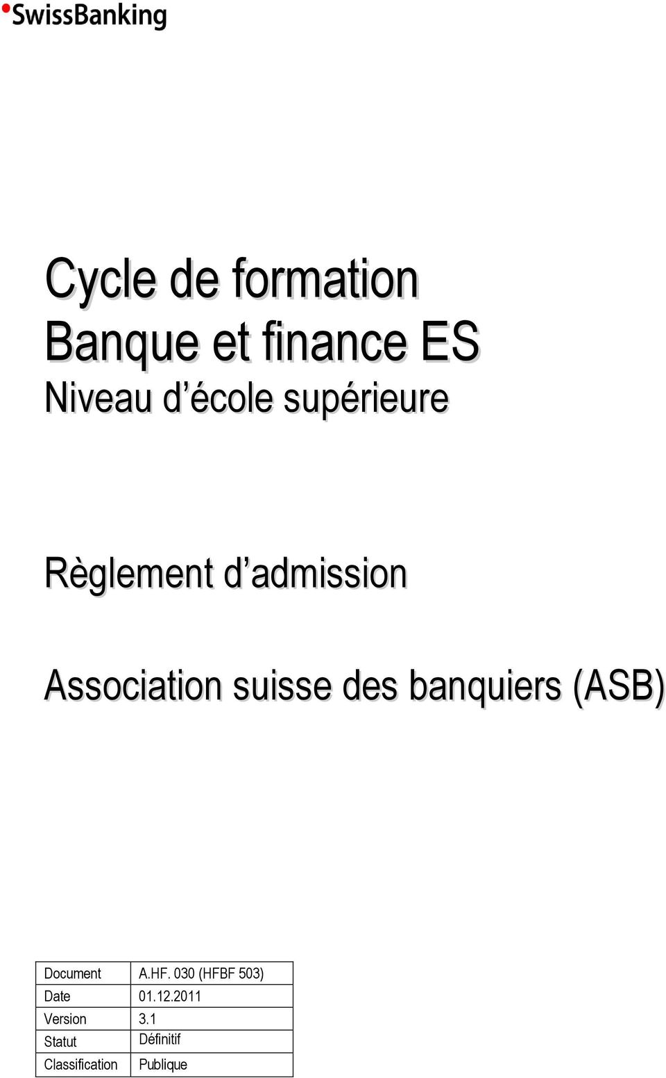 banquiers (ASB) Document A.HF. 030 (HFBF 503) Date 01.12.