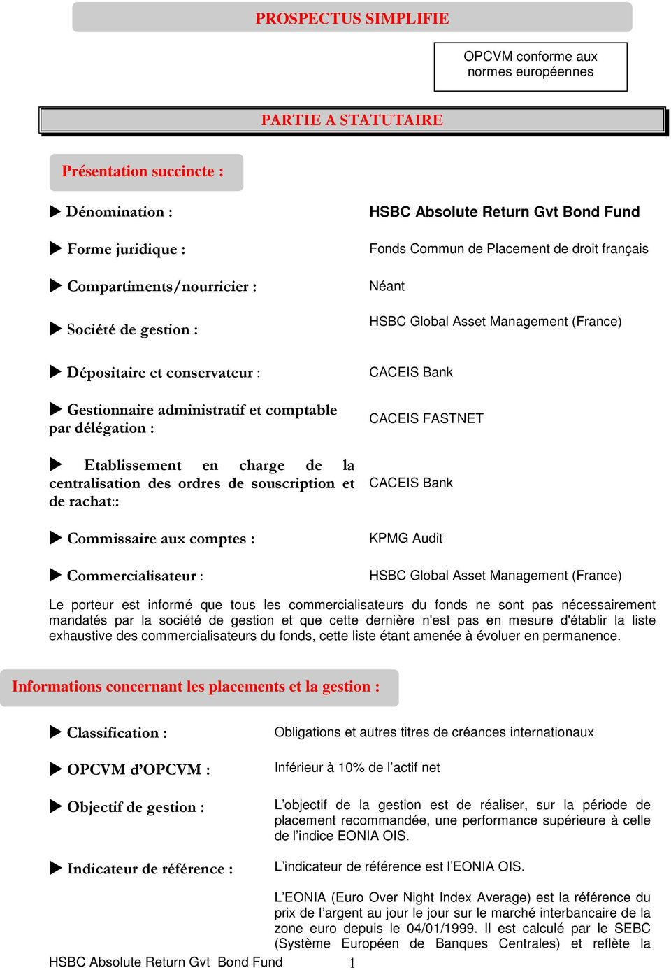 Commercialisateur : HSBC Absolute Return Gvt Bond Fund Fonds Commun de Placement de droit français HSBC Global Asset Management (France) CACEIS Bank CACEIS FASTNET CACEIS Bank KPMG Audit HSBC Global