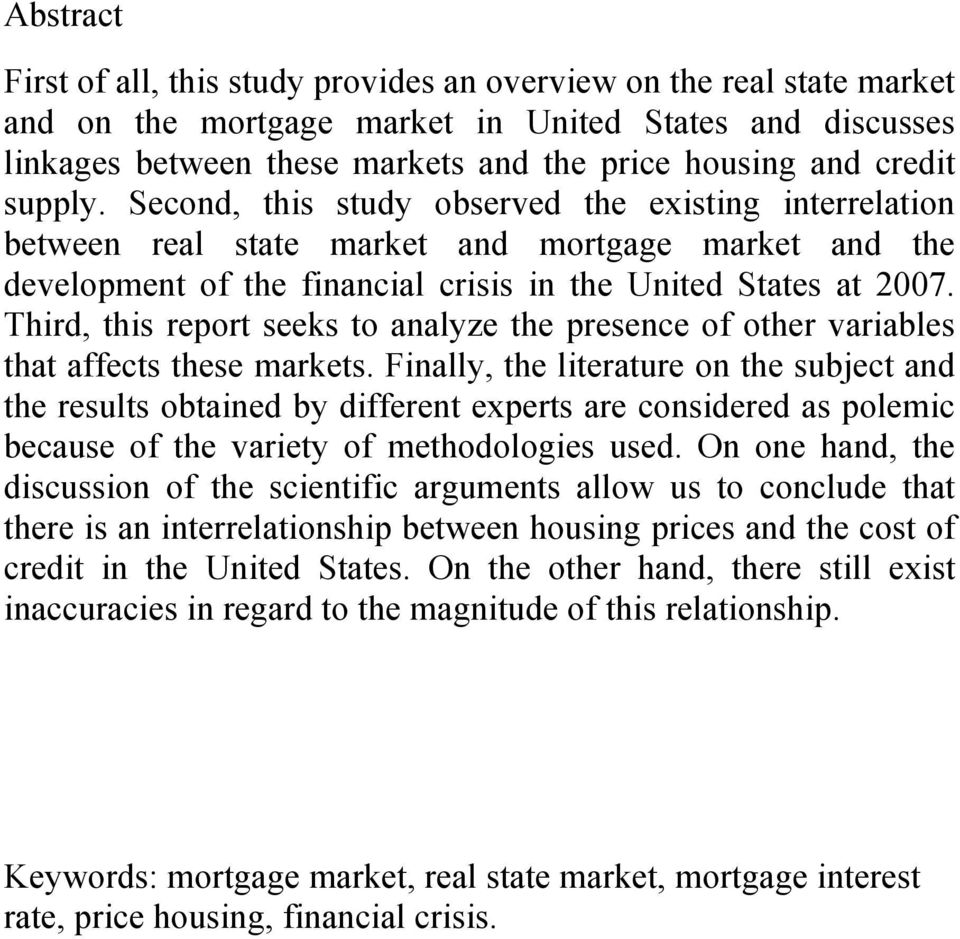 Third, this report seeks to analyze the presence of other variables that affects these markets.
