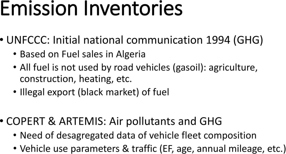 Illegal export (black market) of fuel COPERT & ARTEMIS: Air pollutants and GHG Need of