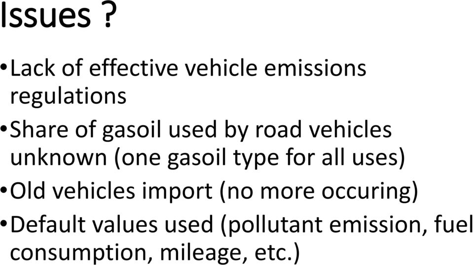 gasoil used by road vehicles unknown (one gasoil type for all