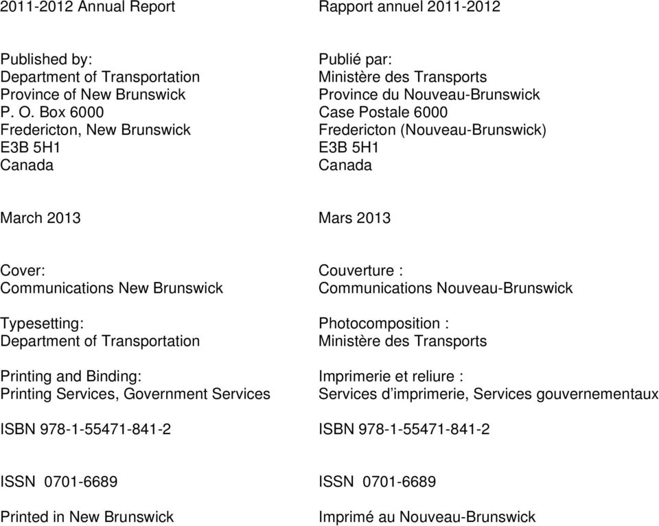 Communications Nouveau-Brunswick Typesetting: Photocomposition : Department of Transportation Ministère des Transports Printing and Binding: Imprimerie et reliure : Printing Services,