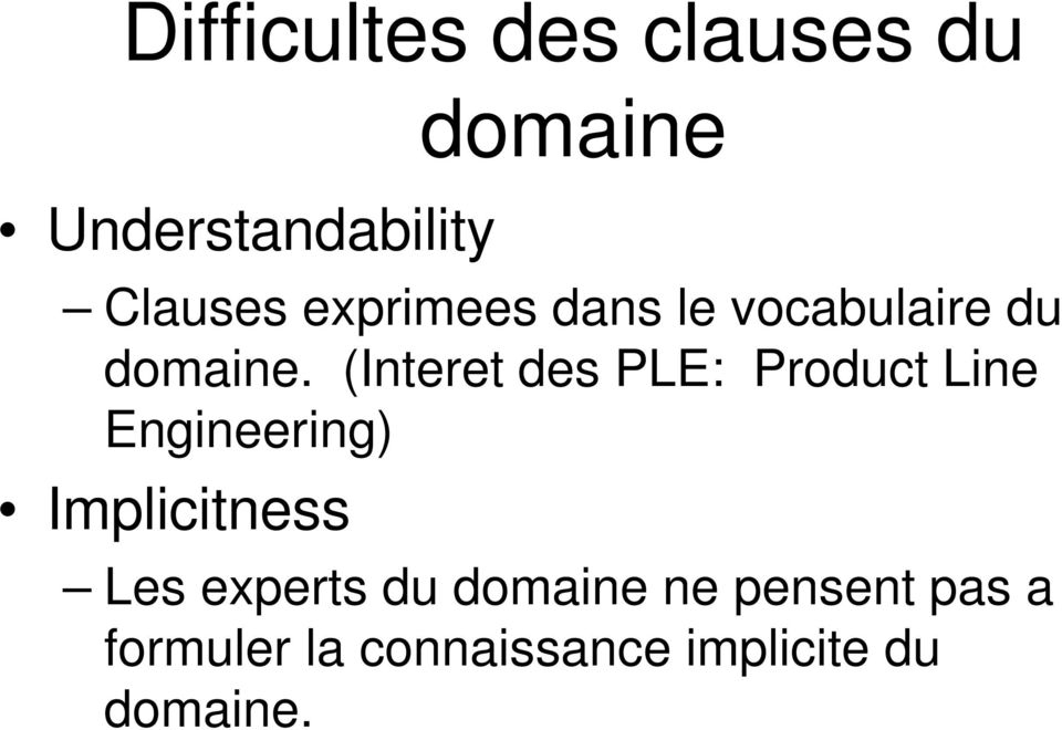 (Interet des PLE: Product Line Engineering) Implicitness Les